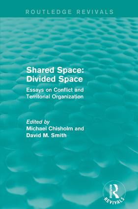 Shared Space: Divided Space: Essays on Conflict and Territorial Organization, 1st Edition (e-Book) book cover