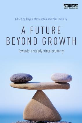 A Future Beyond Growth: Towards a steady state economy, 1st Edition (Paperback) book cover
