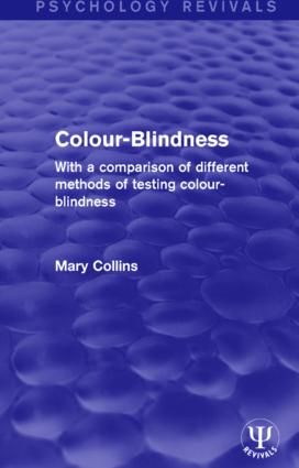 Colour-Blindness: With a Comparison of Different Methods of Testing Colour-Blindness book cover
