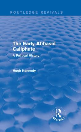 The Early Abbasid Caliphate: A Political History, 1st Edition (Hardback) book cover