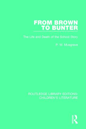 From Brown to Bunter: The Life and Death of the School Story book cover