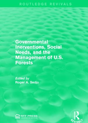 Governmental Inerventions, Social Needs, and the Management of U.S. Forests: 1st Edition (Paperback) book cover