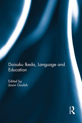 Daisaku Ikeda, Language and Education: 1st Edition (Paperback) book cover