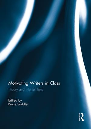 Motivating Writers in Class: Theory and Interventions, 1st Edition (Paperback) book cover