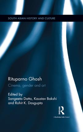 Rituparno Ghosh: Cinema, gender and art book cover