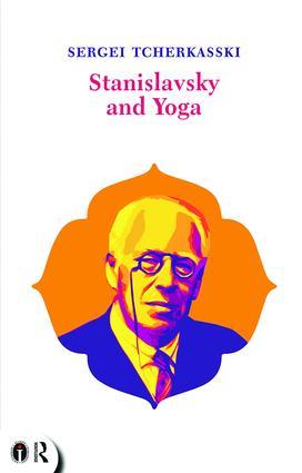 Stanislavsky and Yoga: 1st Edition (Hardback) book cover