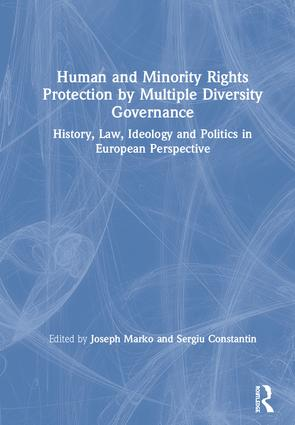 Human and Minority Rights Protection by Multiple Diversity Governance: History, Law, Ideology and Politics in European Perspective, 1st Edition (Hardback) book cover