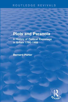Plots and Paranoia: A History of Political Espionage in Britain 1790-1988 book cover