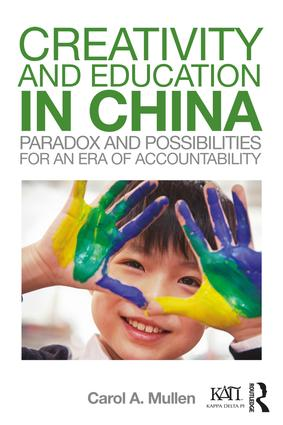 Creativity and Education in China: Paradox and Possibilities for an Era of Accountability (Paperback) book cover