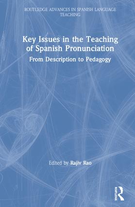 Key Issues in the Teaching of Spanish Pronunciation: From Description to Pedagogy book cover