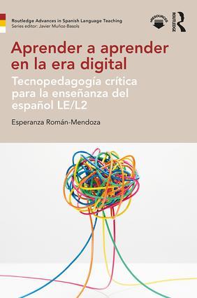 Aprender a aprender en la era digital: Tecnopedagogía crítica para la enseñanza del español LE/L2 (Paperback) book cover