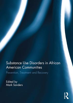 Substance Use Disorders in African American Communities: Prevention, Treatment and Recovery book cover