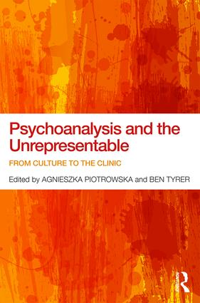 Psychoanalysis and the Unrepresentable