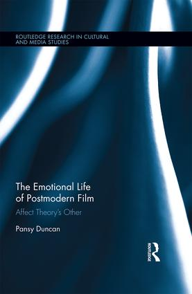 The Emotional Life of Postmodern Film: Affect Theory's Other (Hardback) book cover