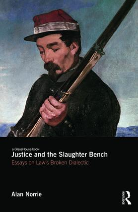 Justice and the Slaughter Bench: Essays on Law's Broken Dialectic book cover