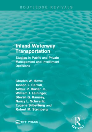 Inland Waterway Transportation: Studies in Public and Private Management and Investment Decisions book cover