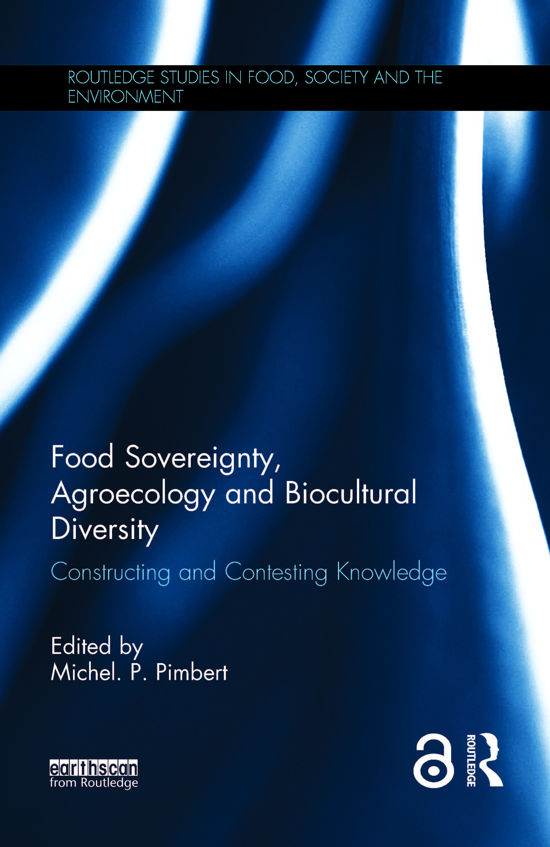 Food Sovereignty, Agroecology and Biocultural Diversity: Constructing and contesting knowledge book cover