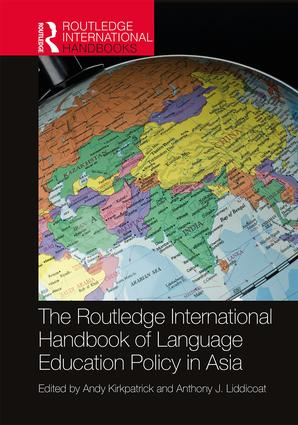 The Routledge International Handbook of Language Education Policy in Asia book cover