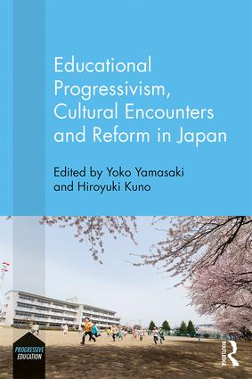 Educational Progressivism, Cultural Encounters and Reform in Japan: 1st Edition (Hardback) book cover