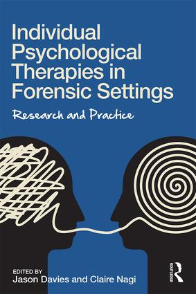 Individual Psychological Therapies in Forensic Settings: Research and Practice book cover