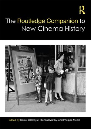 The Routledge Companion to New Cinema History: 1st Edition (Hardback) book cover