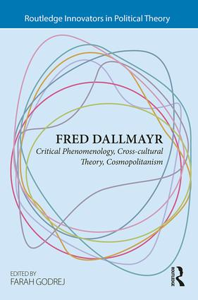 Fred Dallmayr: Critical Phenomenology, Cross-Cultural Theory, Cosmopolitanism book cover