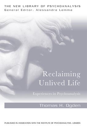 Reclaiming Unlived Life: Experiences in Psychoanalysis book cover