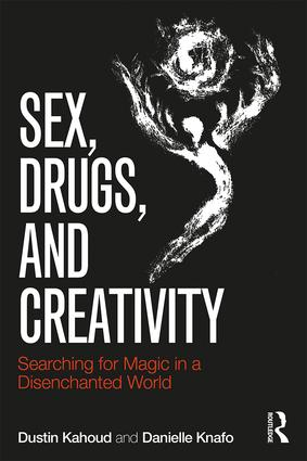 Sex, Drugs and Creativity: Searching for Magic in a Disenchanted World book cover