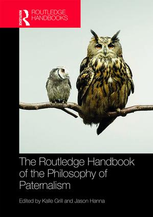 The Routledge Handbook of the Philosophy of Paternalism book cover