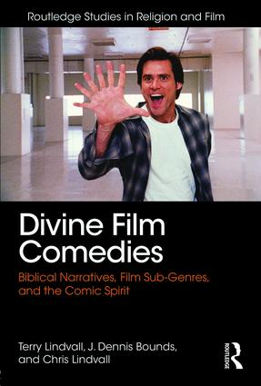 Divine Film Comedies: Biblical Narratives, Film Sub-Genres, and the Comic Spirit, 1st Edition (Paperback) book cover