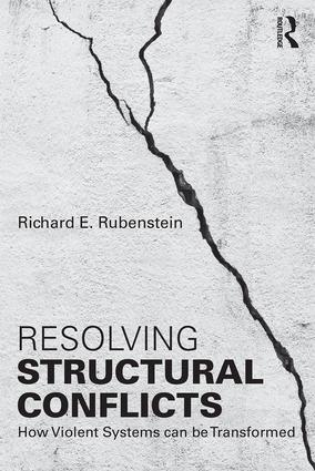 Resolving Structural Conflicts: How Violent Systems Can Be Transformed book cover