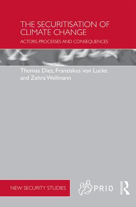 The Securitisation of Climate Change: Actors, Processes and Consequences, 1st Edition (Hardback) book cover