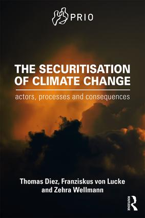 The Securitisation of Climate Change: Actors, Processes and Consequences (Paperback) book cover
