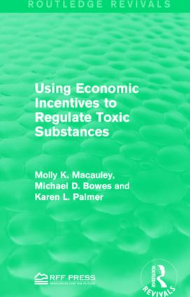 Using Economic Incentives to Regulate Toxic Substances: 1st Edition (Paperback) book cover