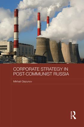 Corporate Strategy in Post-Communist Russia book cover