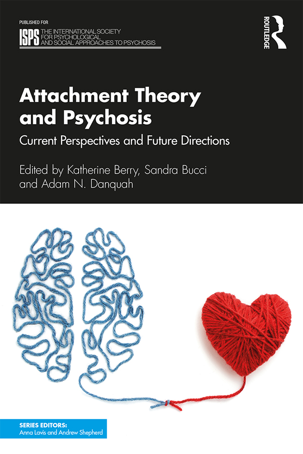 Attachment Theory and Psychosis: Current Perspectives and Future Directions book cover