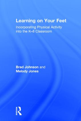 Learning on Your Feet: Incorporating Physical Activity into the K–8 Classroom, 1st Edition (Hardback) book cover