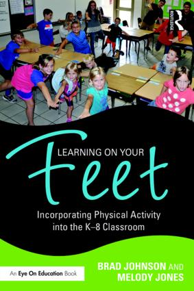 Learning on Your Feet: Incorporating Physical Activity into the K–8 Classroom, 1st Edition (Paperback) book cover