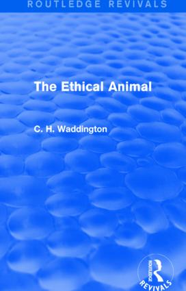 The Ethical Animal: 1st Edition (Hardback) book cover