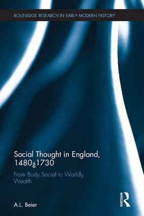Social Thought in England, 1480-1730: From Body Social to Worldly Wealth book cover