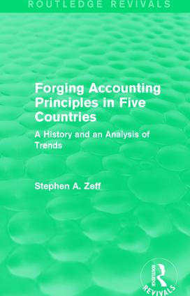 Forging Accounting Principles in Five Countries: A History and an Analysis of Trends, 1st Edition (Paperback) book cover