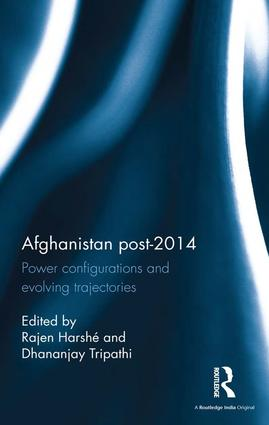 Afghanistan Post-2014: Power configurations and evolving trajectories, 1st Edition (Hardback) book cover
