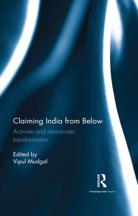 Claiming India from Below: Activism and democratic transformation book cover