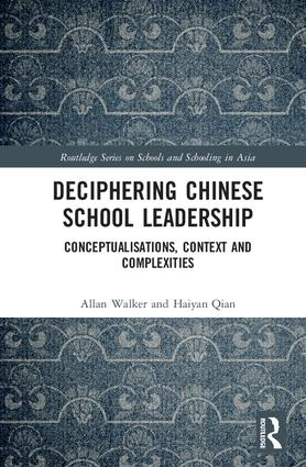 Deciphering Chinese School Leadership: Conceptualisations, Context and Complexities book cover