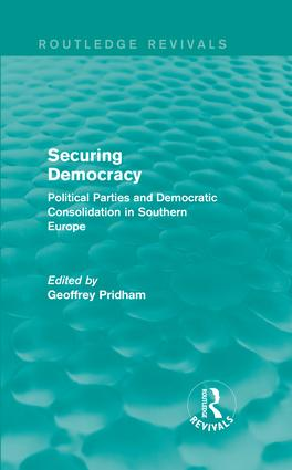 Securing Democracy: Political Parties and Democratic Consolidation in Southern Europe (Hardback) book cover
