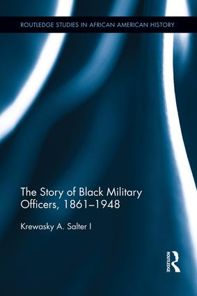 The Story of Black Military Officers, 1861-1948: 1st Edition (Paperback) book cover