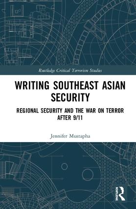 Writing Southeast Asian Security: Regional Security and the War on Terror after 9/11 book cover