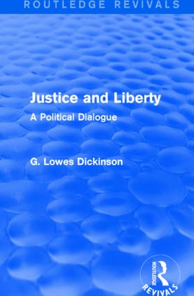 Justice and Liberty: A Political Dialogue, 1st Edition (Hardback) book cover