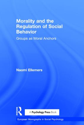 Morality and the Regulation of Social Behavior: Groups as Moral Anchors (Hardback) book cover