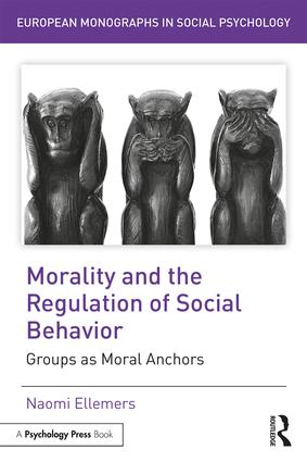 Morality and the Regulation of Social Behavior: Groups as Moral Anchors book cover